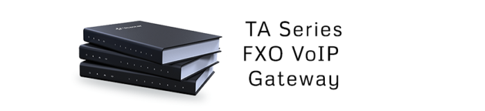 TA Series FXO VoIP Gateway