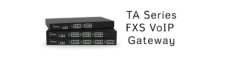 TA Series FXS VoIP Gateway